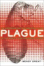Plague: The Mysterious Past and Terrifying Future of the World's Most Dangerous
