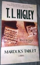 Marduk's Tablet : What If the Legend Is True? by T. L. Higley (2003, Paperback)