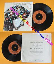 LP 45 7'' GILBERT O'SULLIVAN Bear with me Don't bother at all 1982 no cd mc dvd