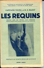 LES REQUINS - Trente de pêche - Cpte Young et H.S. Mazet - Payot 1948 - ZOOLOGIE