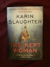 The Kept Woman by Karin Slaughter 1st Edition, 1st Print, Hardcover, 2016