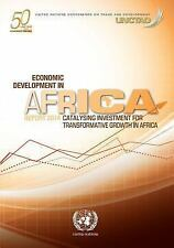 Economic Development In Africa Report 2014: Catalysing Investment For Transforma