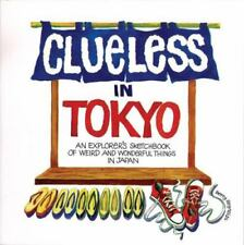 Clueless In Tokyo: Explorer's Sketchbook Of Weird And Wonderful Things-ExLibrary