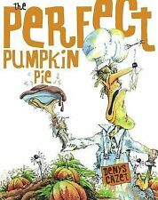 Perfect Pumpkin Pie by Denys Cazet c2005, VGC Hardcover
