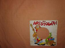 Gli Aristogatti - Copertina Forata per Disco Vinile 45 Giri
