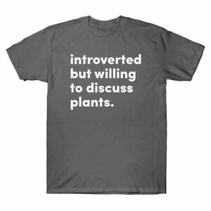 Cotton Slogan Introverted Shirt But Willing Plants To Tee Discuss Men's T Funny