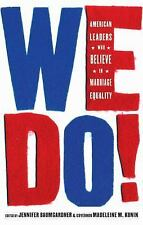 WE DO! American Leaders Who Believe in Marriage Equality (2013, New Paperback)