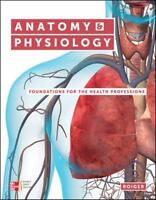 Anatomy and Physiology : Foundations for the Health Professions by Deborah...