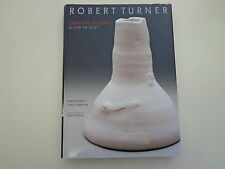 Robert Turner:  Shaping Silence - A Life in Clay 2003 HBDJ Kodansha
