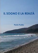 Il Sogno e la Realta by Paolo Puddu (2013, Paperback)