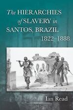 The Hierarchies of Slavery in Santos, Brazil, 1822–1888