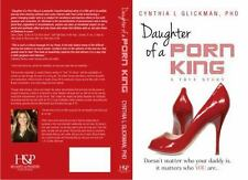 Daughter of a Porn King: Doesn't Matter Who Your Daddy Is, It Matters Who You Ar