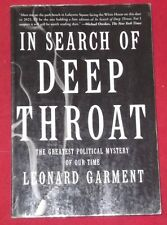 IN SEARCH OF DEEP THROAT ~ THE GREATEST POLITICAL MYSTERY OF OUR TIME ~L Garment
