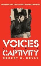 Voices from Captivity: Interpreteting the American POW Narrative-ExLibrary