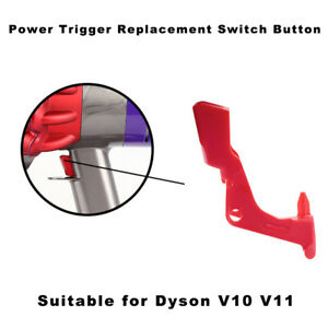 Extra Strong Trigger Power Switch Button For Dyson V11/V10 Vacuum Cleaner