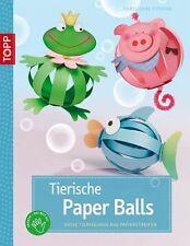 Tierische Paper Balls von Christiane Steffan (2012, Kunststoffeinband)