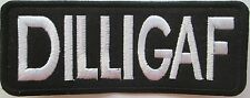 DILLIGAF White on Black Slang Club Gang Biker Clothing or Gear Iron on Patch
