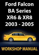 FORD FALCON BA Series WORKSHOP MANUAL: XR6 & XR8 2002-2005