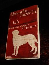 LIÙ BIOGRAFIA MORALE DI UN CANE Edmondo Berselli Mondadori 2009 labrador nera