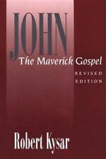 John, the Maverick Gospel, Kysar, Robert, Good Books