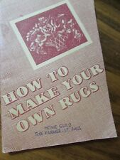 ANTIQUE VINTAGE How To Make Your Own Rugs 32 page booklet copyright 1940