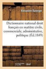 Sciences Sociales: Dictionnaire National de Droit Francais en Matiere Civile,...
