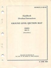 MK F5 Ejection Seat Overhaul Inst's (F-8 Crusader) Flight Manual.....CD Version