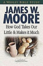 How God Takes Our Little and Makes It Much (Paperback or Softback)