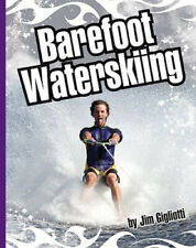 Barefoot Waterskiing (Extreme Sports (Child's World)) by Jim Gigliotti
