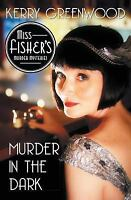 Murder in the Dark : A Phryne Fisher Mystery: By Greenwood, Kerry
