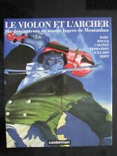 LE VIOLON ET L'ARCHER -JUILLARD - BOUCQ - BARU Casterman   éd.orig1990 Etat Neuf
