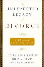The Unexpected Legacy of Divorce : The 25 Year Landmark Study - HC, VG
