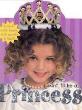 I Want To Be A...: Princess