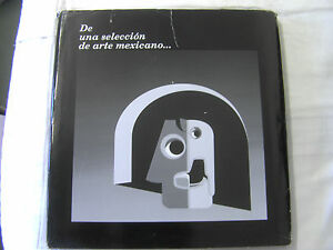 "Rare, Beautiful, Ex. Cond. ""De Una Seleccion De Arte Mexicano"" Mexican Art Book,"