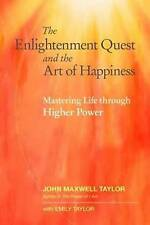 The Enlightenment Quest and the Art of Happiness: Mastering Life through Higher