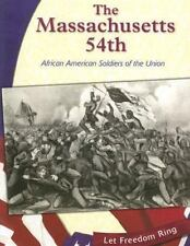 The Massachusetts 54th: African American Soldiers of the Union (The Civil War)