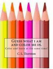 Guess What I Am and Color Me In : Children's Coloring and Learning Activity...