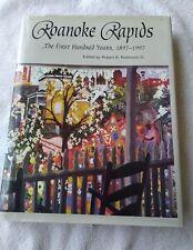 Roanoke Rapids First Hundred Years 1897-1997 Robinson Genealogy Books History