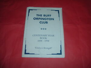 ORPINGTON, BUFF CLUB POULTRY 1998 , SOFT BACK, CENTENARY YEAR BOOK 1898-1998