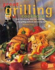 Great Grilling Cookbook: Over 100 exciting ideas for every taste, plus grilling