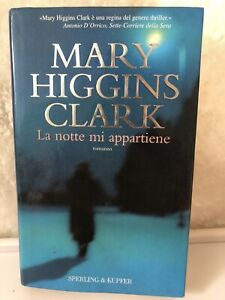 LA NOTTE MI APPARTIENE Mary Higgins Clark Sperling&Kupfer. 2005 Suspense Mystery