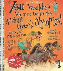 You Wouldn't Want to Be in the Ancient Greek Olympics!, Paperback by Ford, Mi...