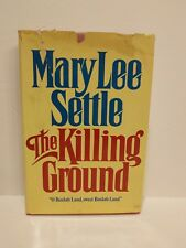 The Killing Ground  (1st Ed) by Mary Lee Settle