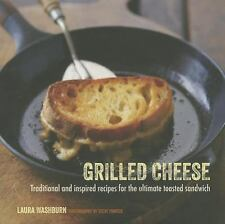 Grilled Cheese: Traditional and Inspired Recipes for the Ultimate Comfort Food,