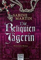 Die Reliquienjägerin: Historischer Roman von Martin, Sabine | Buch | Zustand gut