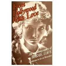 From Hollywood With Love: Autobiography By Bessie Love (Silent Movie Star)
