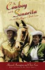 The Cowboy and the Senorita : A Biography of Roy Rogers and Dale Evans