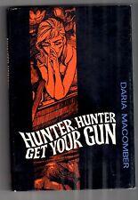 Daria Macomber HUNTER, HUNTER GET YOUR GUN Hodder 1st 1966 hardback in d/j