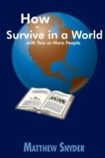How to Survive in a World with Two or More People by Matthew Snyder (2008,...