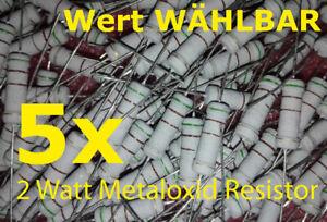 5x 2 Watt Widerstand 0,33Ohm - 1MOhm  2W Metalloxid Resistor Ohm, Kohm, Mohm